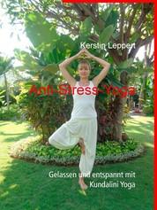 Anti-Stress-Yoga - Gelassen und entspannt mit Kundalini Yoga