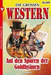 Die großen Western 249 - Auf den Spuren der Goldhyänen