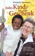 Elisabeth Stenmans: Jedes Kind ist ein Geschenk ★★★★