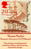 Thomas Hardy: Romantic Adventures Of A Milkmaid