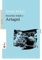 Stratis Tsirkas: Steuerlose Städte: Ariagni