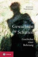 Annemarie Regensburger: Gewachsen im Schatten ★★★★