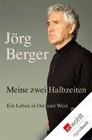 Jörg Berger: Meine zwei Halbzeiten ★★★★★