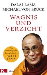 Wagnis und Verzicht - Die ermutigende Botschaft des Dalai Lama