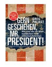 Gern geschehen, Mr. President! - Wie man die US-Wahl manipuliert in 10 einfachen Schritten