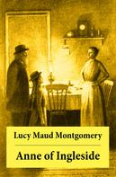 Lucy Maud Montgomery: Anne of Ingleside: Anne Shirley Series, Unabridged