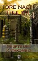 Jörg Kohlmeyer: Die Tore nach Thulien - 4. Episode - Grüfte und Katakomben