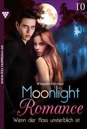 Moonlight Romance 10 – Romantic Thriller - Wenn der Hass unsterblich ist