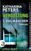 Katharina Peters: Vergeltung - Folge 1 ★★★★