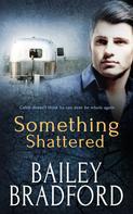 Bailey Bradford: Something Shattered ★★★★