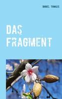 Daniel Tomazic: Das Fragment