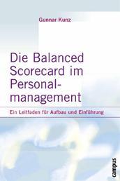 Die Balanced Scorecard im Personalmanagement - Ein Leitfaden für Aufbau und Einführung