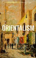 William Beckford: Orientalism: A Selection Of Classic Orientalist Paintings And Writings (Golden Deer Classics)