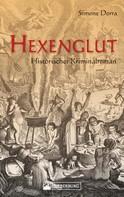 Simone Dorra: Hexenglut. Historischer Kriminalroman.