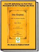 Eckhard Toboll: Das Kapital - Band 1- Kritik der politischen Ökonomie - Buch 1 - Der Produktionsprozess des Kapitals- Ein Manuskript zur vierten Auflage mit Anmerkungen von Friedrich Engels als eBook zum 200. Geburtstag von Karl Marx