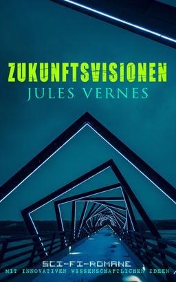 Zukunftsvisionen Jules Vernes: Sci-Fi-Romane mit innovativen wissenschaftlichen Ideen