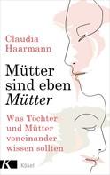Claudia Haarmann: Mütter sind eben Mütter ★★★★