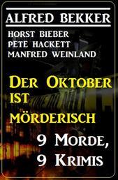 Der Oktober ist mörderisch: 9 Morde,9 Krimis