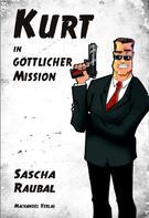 Sascha Raubal: Kurt in göttlicher Mission ★★