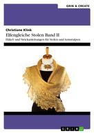 Christiane Klink: Elfengleiche Stolen II. Häkel- und Strickanleitungen für Stolen und Armstulpen ★★★★
