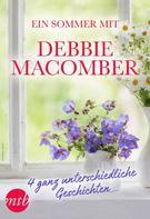 Debbie Macomber: Ein Sommer mit Debbie Macomber - 4 ganz unterschiedliche Geschichten
