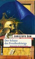 Christoph Öhm: Der Schatz des Preußenkönigs ★★★