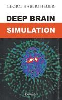 Georg Habertheuer: Deep Brain Simulation