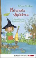 Sabine Städing: Petronella Apfelmus - Zauberschlaf und Knallfroschchaos ★★★★★