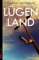 Gudrun Lerchbaum: Lügenland ★★★★