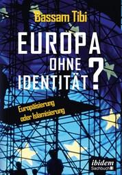Europa ohne Identität? - Europäisierung oder Islamisierung