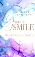 Cheryl Kingston: Your Smile - Wie ein Strahlen in der Dunkelheit ★★★★