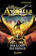 Adam Blade: Die Chroniken von Avantia 1 - Der Kampf des Phönix ★★★★