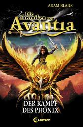 Die Chroniken von Avantia 1 - Der Kampf des Phönix - Abenteuer in der bekannten Welt aus Beast Quest