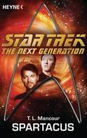 T. L. Mancour: Star Trek - The Next Generation: Spartacus ★★★★★