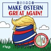 Make Ostern great again - Ostern first – Weihnachten second