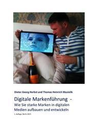 Digitale Markenführung - Wie Sie starke Marken in digitalen Medien aufbauen und entwickeln