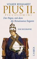 Volker Reinhardt: Pius II. Piccolomini