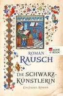 Roman Rausch: Die Schwarzkünstlerin ★★★★