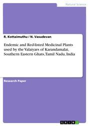 Endemic and Red-listed Medicinal Plants used by the Valaiyars of Karandamalai, Southern Eastern Ghats, Tamil Nadu, India