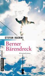 Berner Bärendreck - Fellers vierter Fall