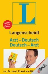 Langenscheidt Arzt-Deutsch/Deutsch-Arzt - Ein humorvolles Buch zum heiklen Thema Gesundheit: witzig und informativ zugleich. Vom Kabarettisten und Arzt Dr. med. Eckart von Hirschhausen.