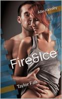 Allie Kinsley: Fire&Ice 14 - Taylor Falk ★★★★★