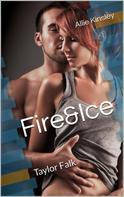Allie Kinsley: Fire&Ice 14 - Taylor Falk ★★★★★