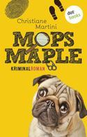 Christiane Martini: Mops Maple ★★★★