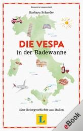 Die Vespa in der Badewanne - Eine Reisegeschichte aus Italien