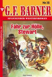 G.F. Barner 15 – Western - Fahr zur Hölle, Stewart