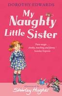 Dorothy Edwards: My Naughty Little Sister