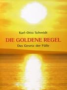 K. O. Schmidt: Die Goldene Regel