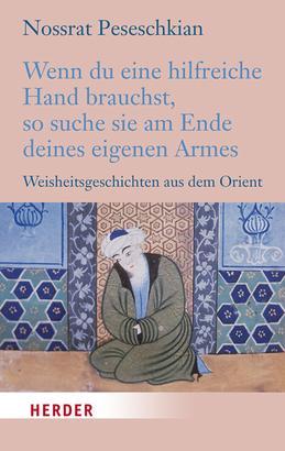 Wenn du eine hilfreiche Hand brauchst, so suche sie am Ende deines eigenen Armes