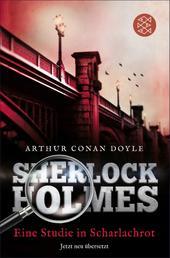 Sherlock Holmes - Eine Studie in Scharlachrot - Roman. Neu übersetzt von Henning Ahrens